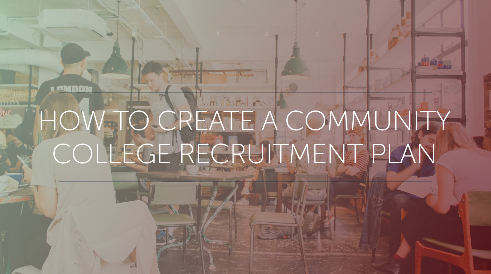 How to create a community college recruitment plan