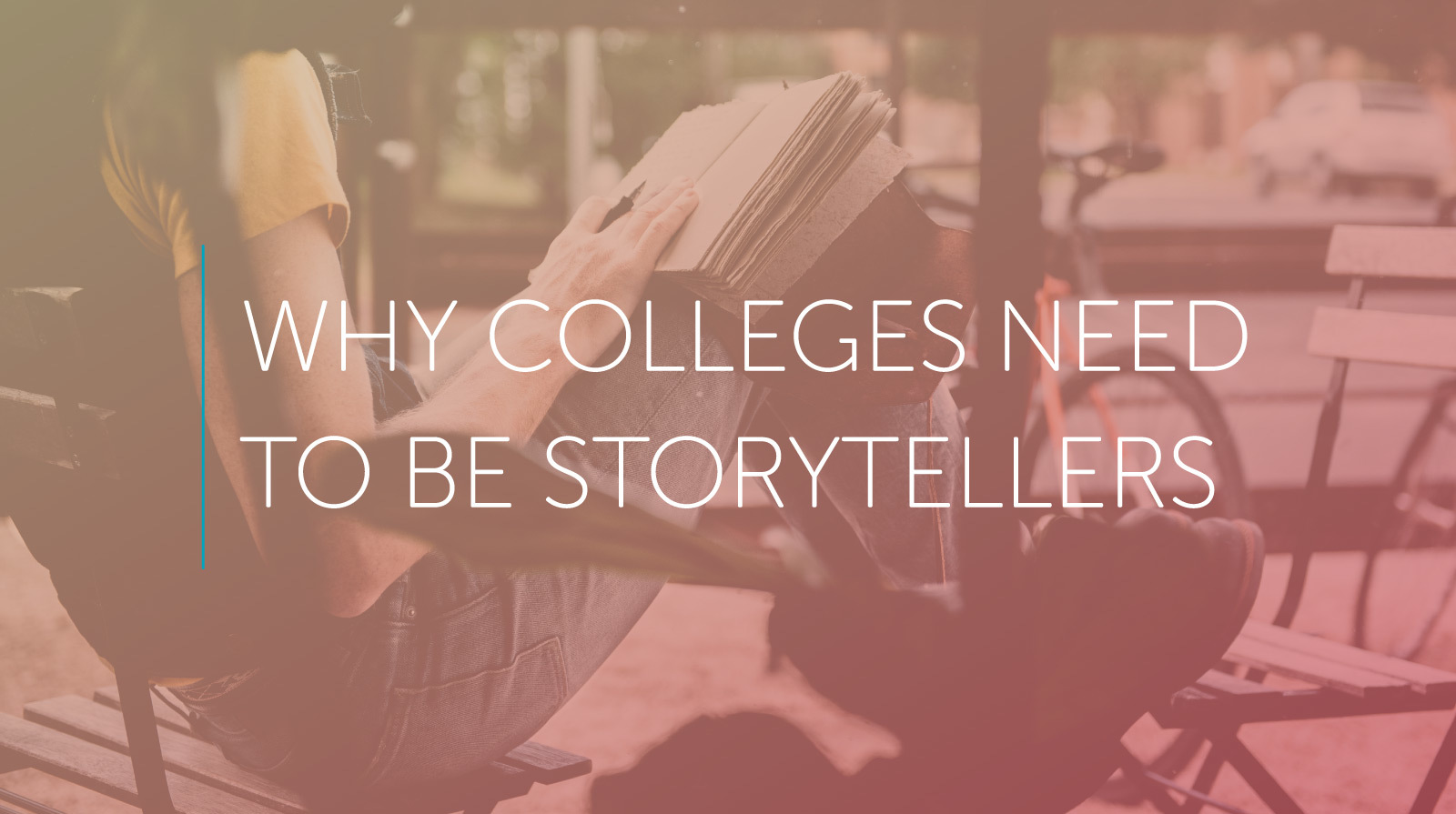 why colleges need to be storytellers