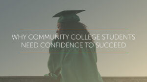 why community college students need confidence to succeed
