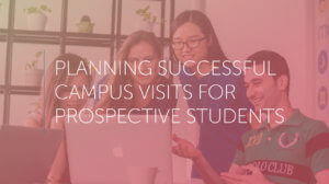 planning successful campus visits for prospective student