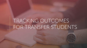 tracking outcomes for transfer students