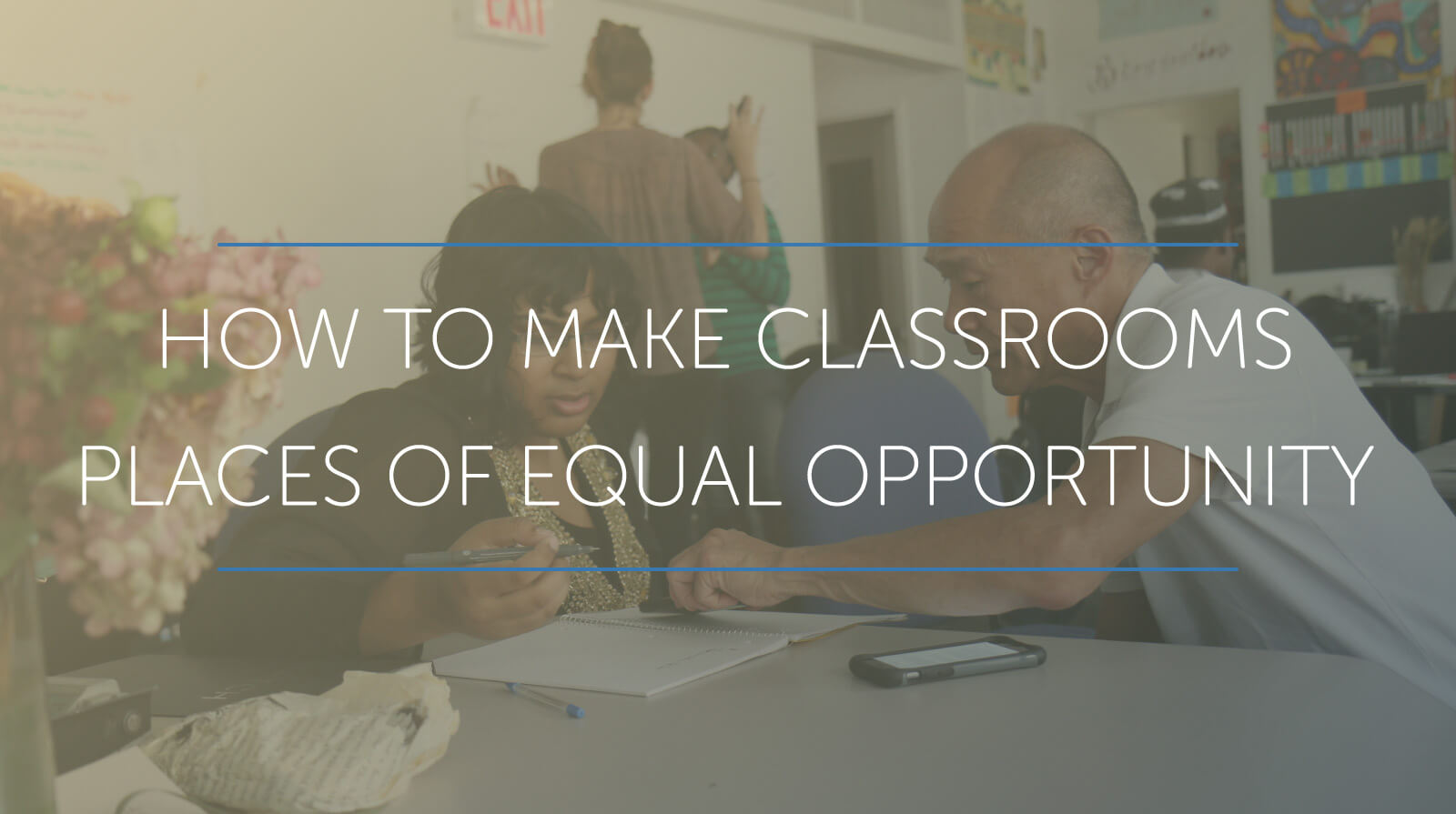 How to Make Classrooms Places of Equal Opportunity