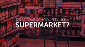 Picture of cart in supermarket overlaid by the words Does Your school feel like a supermarket? Improving persistence among nontraditional students.