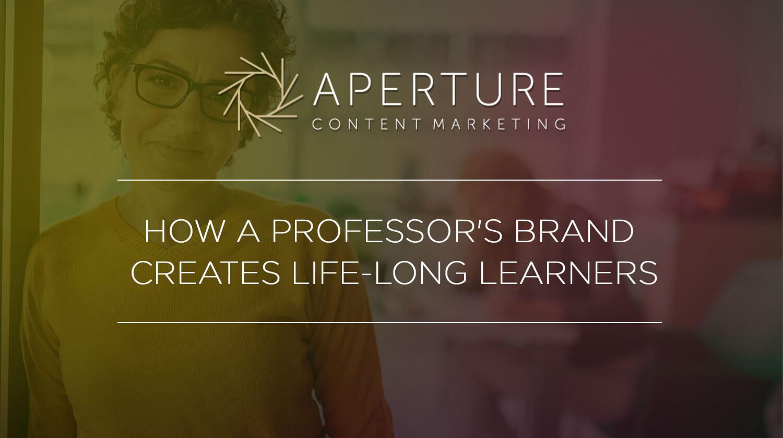 How a Professor's Brand Creates Life-Long Learners