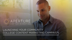 community college content marketing campaign