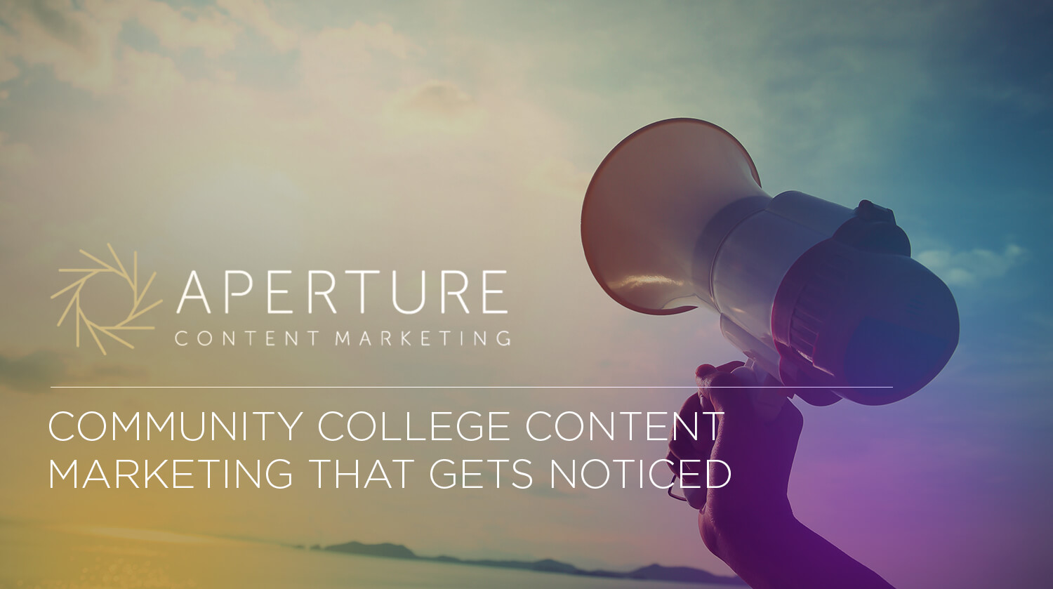 Community College Content Marketing that Gets Noticed