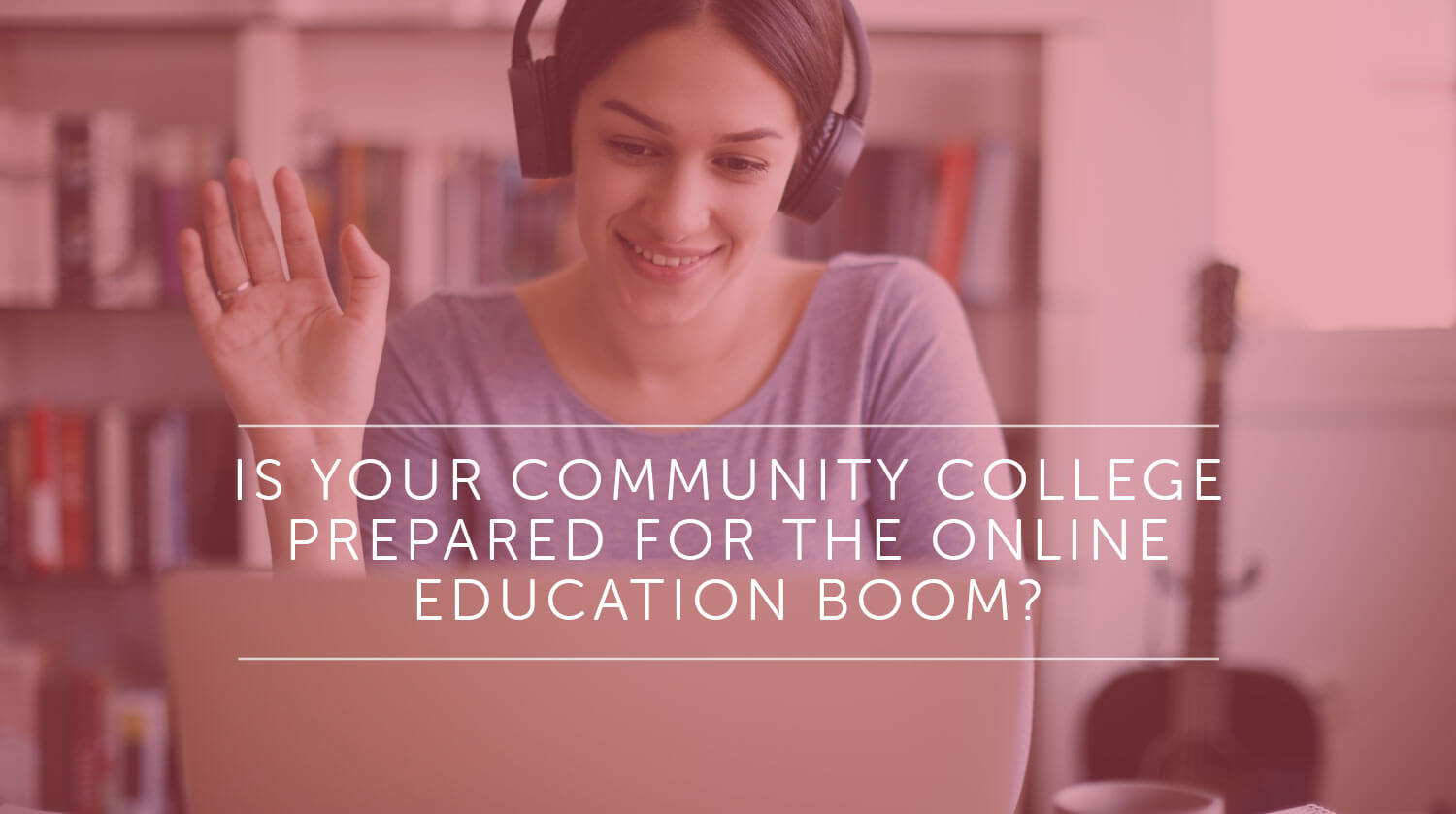 Is Your Community College Prepared for the Online Education Boom?