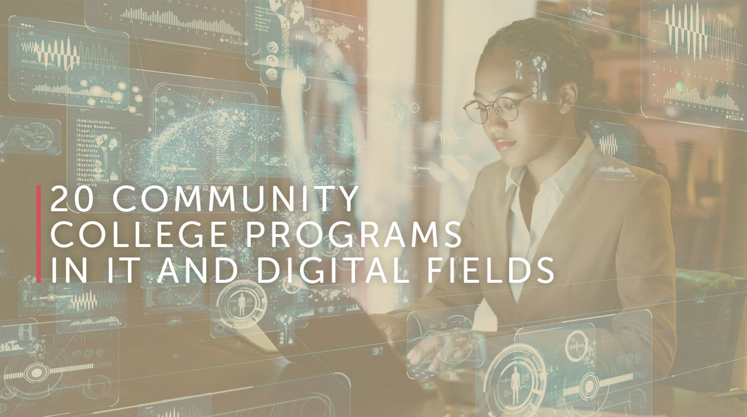 20 Community College Programs in IT and Digital Fields